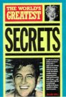 The World's Greatest Secrets (World's Greatest)