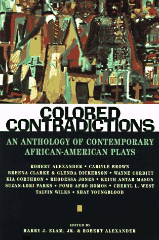 Colored Contradictions: An Anthology of Contemporary African-American Plays
