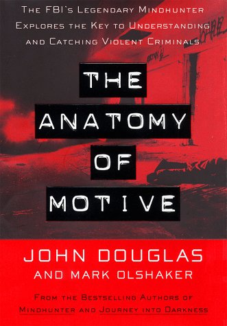 The Anatomy of Motive by John E. Douglas