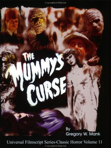 The Mummy's Curse: Including the Original Shooting Script (Universal Filmscripts Series: Classic Horror Films)