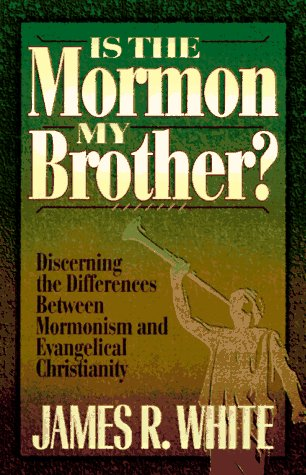 Is the Mormon My Brother? by James R. White
