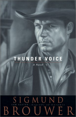 Thunder Voice by Sigmund Brouwer
