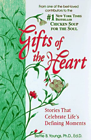 Gifts of the Heart: Stories that Celebrate Life's Defining Moments