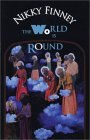 The World Is Round by Nikky Finney