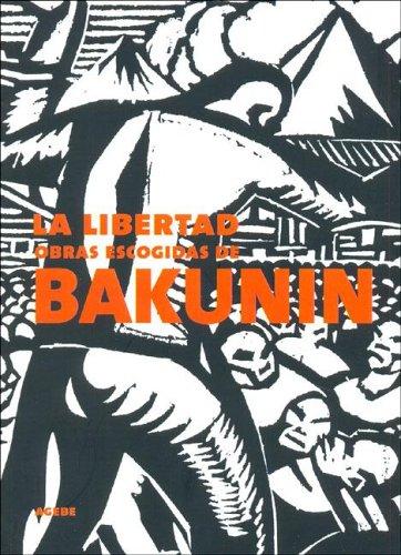 La libertad by Mikhail Bakunin