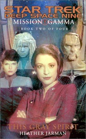 This Gray Spirit (Star Trek Deep Space Nine: Mission Gamma, Book 2)