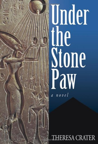Under the Stone Paw by Theresa Crater