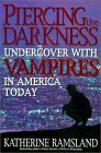 Piercing the Darkness by Katherine Ramsland