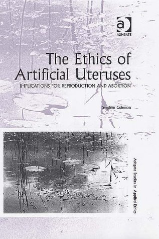 The Ethics of Artificial Uteruses: Implications for Reproduction and Abortion