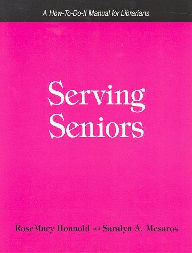 Serving Seniors by RoseMary Honnold