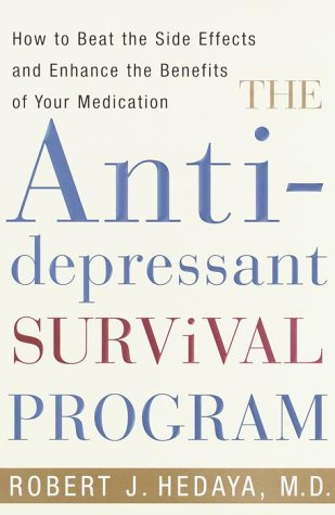 The Antidepressant Survival Program: How to Beat the Side Effects and Enhance the Benefits of Your Medication