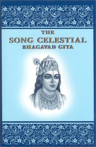 The Song Celestial: The Bhagavad Gita