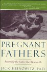 Pregnant Fathers: Becoming the Father You Want to Be