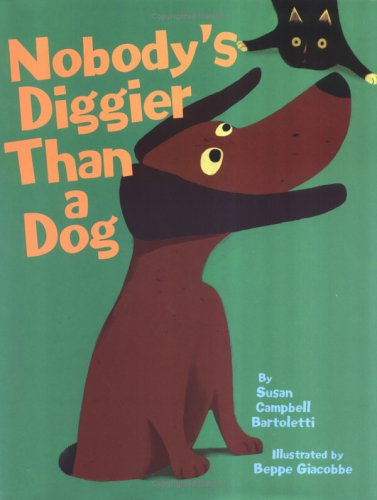 Nobody's Diggier Than a Dog by Susan Campbell Bartoletti