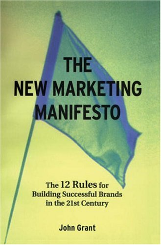 The New Marketing Manifesto: The 12 Rules For Building Successful Brands In The 21st Century