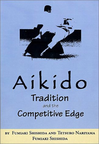 Aikido: Tradition And The Competitive Edge