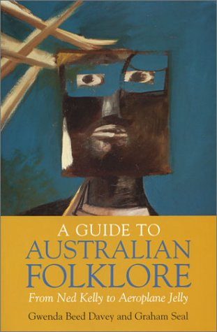 The Dictionary of Australian Folklore & Myth
