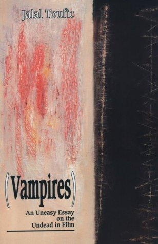 vampires an uneasy essay on the undead in film by jalal toufic 997630