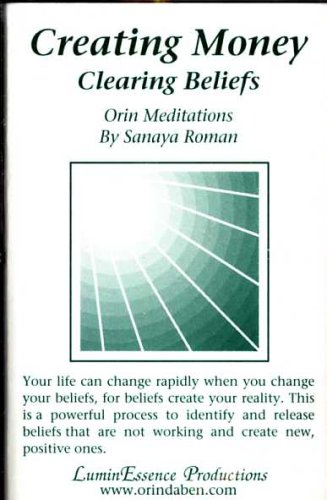 Creating Money: Clearing Beliefs. Orin Meditations
