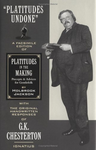 platitudes-undone-a-facsimile-edition-of-holbrook-jackson-s-platitudes-in-the-making-with-original-handwritten-responses-by-g-k-chesterton