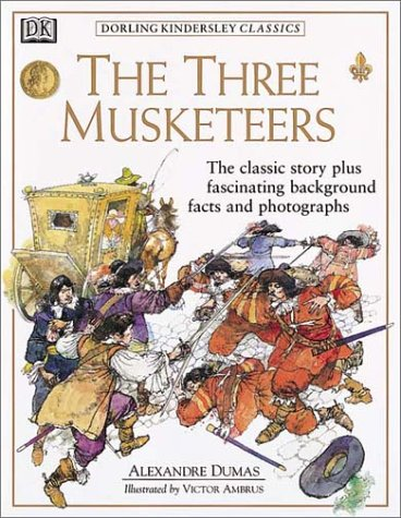 Dorling Kindersley Classics: The Three Musketeers