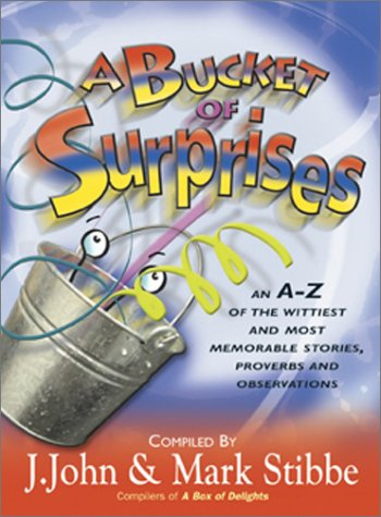 A Bucket of Surprises by J. John