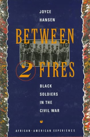 Between Two Fires: Black Soldiers In The Civil War