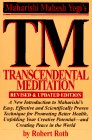 TM - Transcendental Meditation : A New Introduction to Maharishi's Easy, Effective and Scientifically Proven Technique for Promoting Better Health, Unfolding Your Creative Potential, and Creating Peace in the World