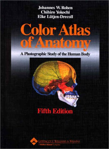 Color Atlas Of Anatomy A Photographic Study Of The Human Body By