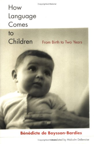 How Language Comes to Children: From Birth to Two Years