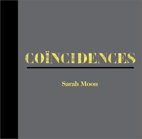 Sarah Moon: Coincidences (CL)