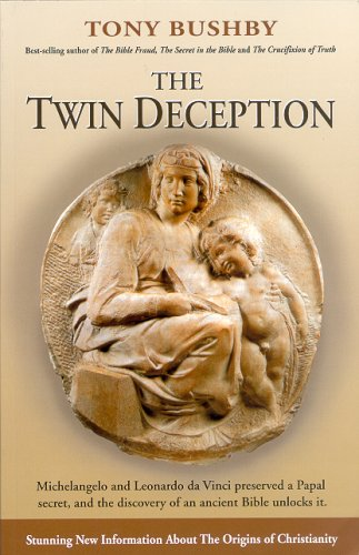 The Twin Deception: Michelangelo and Leonardo Da Vinci Preserved a Papal Secret, and the Discovery of an Old Bible Unlocks It