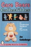 Care Bears(r) Collectibles: An Unauthorized Handbook & Price Guide