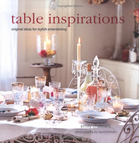 Table Inspirations Original Ideas For Stylish Entertaining By