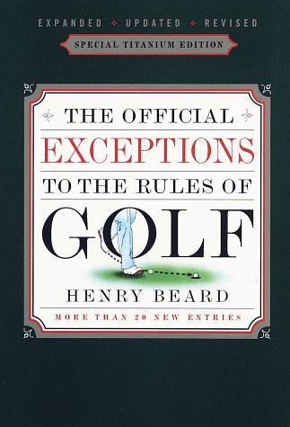 The Official Exceptions to the Rules of Golf