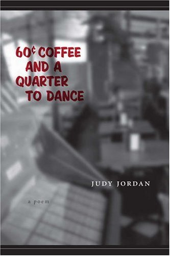 Sixty-Cent Coffee and a Quarter to Dance: A Poem