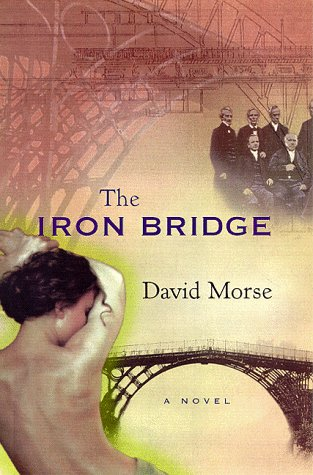 The Iron Bridge by David E. Morse