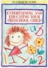 Entertaining and Educating Your Preschool Child