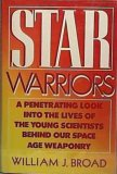 Star Warriors: A Penetrating Look Into the Lives of the Young Scientists Behind Our Space Age Weaponry
