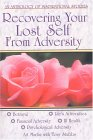 Recovering Your Lost Self From Adversity