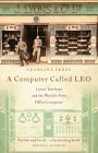 A Computer Called Leo: Lyons Teashops and the World's First Office Computer