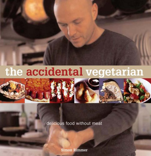 The Accidental Vegetarian: Delicious Food Without Meat
