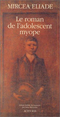 Le Roman de l'adolescent myope by Mircea Eliade