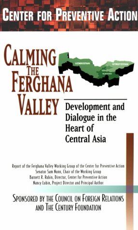 Ebook Calming the Ferghana Valley: Development and Dialogue in the Heart of Central Asia by Keith Martin TXT!