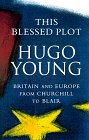 This Blessed Plot by Hugo Young