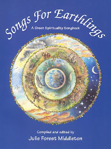 Songs for Earthlings: a Green Spirituality Songbook