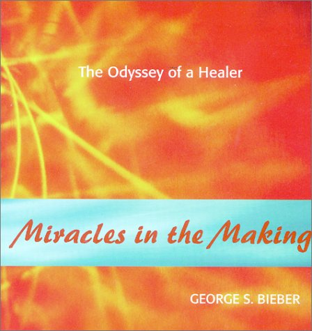 Miracles in the Making: Odyssey of a Healer