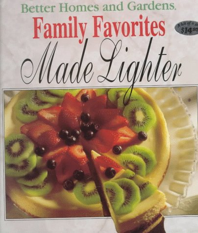 Better Homes and Gardens Family Favorites Made Lighter