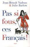 Pas si fous, ces Français !