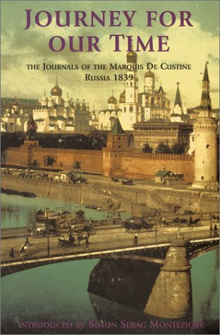 Journey For Our Time: The Journals Of The Marquis De Custine, Russia 1839